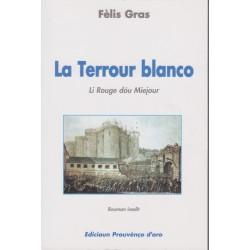 La Terrour blanco - Félis Gras - Li Rouge dóu Miejour