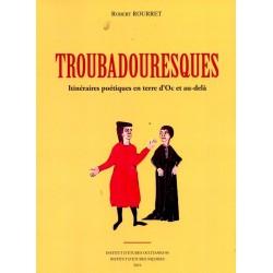 Troubadouresques - Itinéraires poétiques en terre d'Oc - Robert Rourret