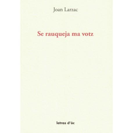 Se rauqueja ma votz - Joan Larzac
