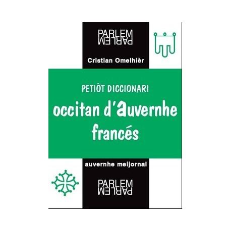 Petiòt diccionari occitan d'Auvernhe-francés - Cristian Omelhièr