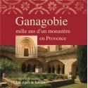 Les Alpes de lumière n°120-121 - Ganagobie - Mille ans d'un monastère en Provence