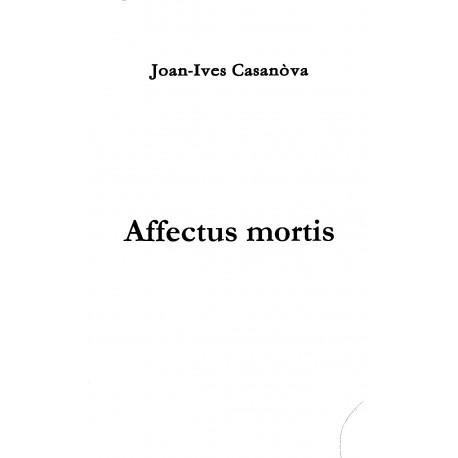 Affectus mortis - Joan-Ives Casanova