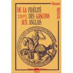 De la fidélité des Gascons aux Anglais - Édouard Troplong (ancienne édition)