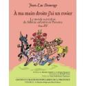 À ma main droite j'ai un rosier - Jean-Luc Domenge - Le monde surréaliste du folklore enfantin en Provence - Tome 3