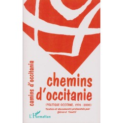 Chemins d'Occitanie - Politique occitane, 1974-2000 - Gérard Tautil