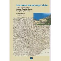 Les noms du paysage alpin - Atlas toponymique I - Hubert Bessat, Claudette Germi