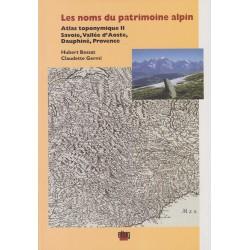 Les noms du patrimoine alpin - Atlas toponymique II - Hubert Bessat, Claudette Germi