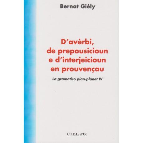D'avèrbi, de prepousicioun e d'interjeicioun en prouvençau - Bernat Giély