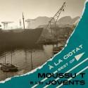 À La Ciotat - Best of - Moussu T e lei jovents (Vinyle)