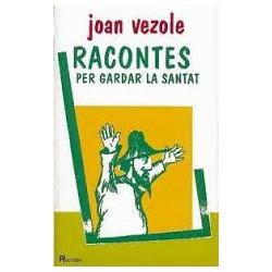 Racontes per gardar la santat - Joan Vezole