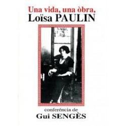 Una vida, una òbra - Loïsa Paulin - Gui Sengès