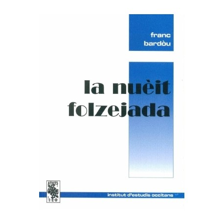 La nuèit folzejada - Franc Bardòu