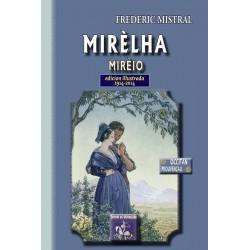 Mirèlha - Mirèio - Frédéric Mistral (edicion illustrada) 1914-2014