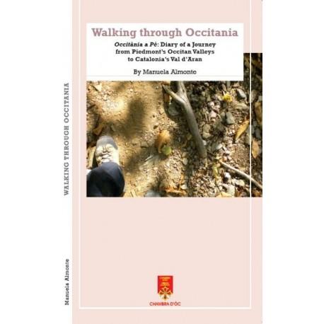 Walking through Occitania, Occitània a Pè, Diary of a Journey from Piedmont's Occitan Valleys to Catalonia's Val d'Aran, Almonte