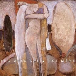 Luc Aussibal - Ici même (CD)
