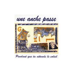 Une anche passe - Pendant que tu attends le soleil (CD)