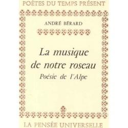 La musique de notre roseau - André Bérard (Poésie de l'Alpe)