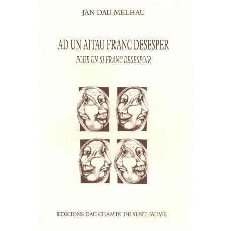 Ad un aitau franc desesper - Jan Dau Melhau