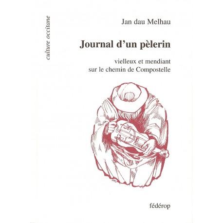 Journal d'un pélerin vielleux et mendiant sur le chemin de Compostelle - Jan Dau Melhau