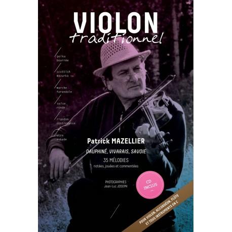 Violon Traditionnel - Recueil de mélodies Vivarais, Dauphiné, Savoie - Patrick MAZELIER (Livre CD)