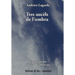 Tres aucèls de l'ombra - Andrieu Lagarda - Maria-Odila Dumeaux (Livre audio)