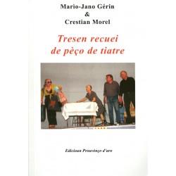 Tresen recuei de pèço de tiatre - Marìo-Jano Gérin e Crestian Morel