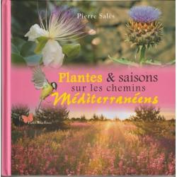 Plantes & saisons sur les chemins méditerranéens - Pierre Salès