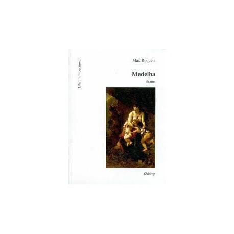 Medelha, drama - Max Roqueta