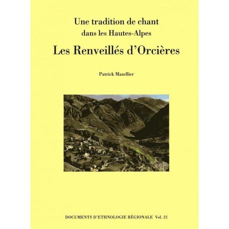 Les Renveillés d'Orcières : Une tradition de chant dans les Hautes-Alpes - Patrick Mazellier