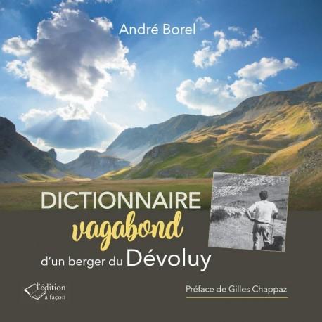 Dictionnaire vagabond d'un berger du Dévoluy - André Borel
