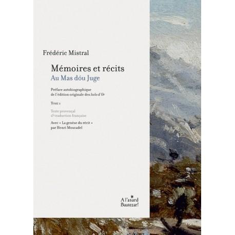 Frédéric Mistral, Mémoires et récits tome 1 - Au mas dóu Juge
