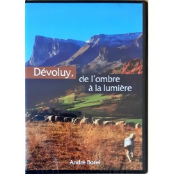 Dévoluy, de l'ombre à la lumière - André Borel (DVD)