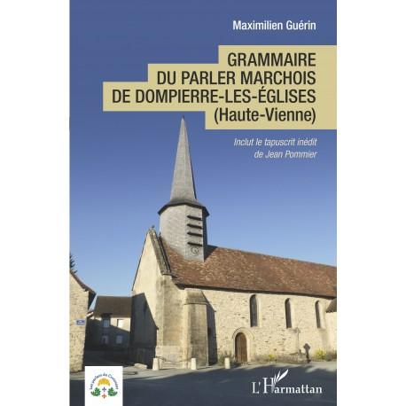 Grammaire du parler marchois de Dompierre-les-Églises (Haute-Vienne) - Maximilien Guérin