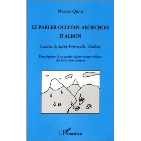 Le parler occitan ardéchois d'Albon - Canton de Saint-Pierreville, Ardèche - Nicolas Quint