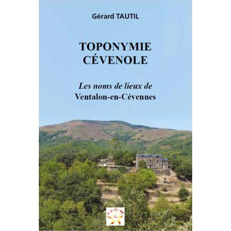 Toponymie Cévenole - Les noms de lieux de Ventalon-en-Cévennes - Gérard TAUTIL