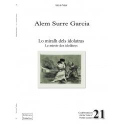 Lo miralh dels idolatras - Le miroir des idolâtres - Alem Surre Garcia