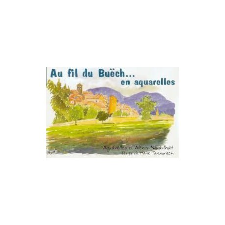 Au fil du Buëch... en aquarelles - Alexis Nouailhat