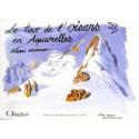 Le tour de l'Oisans en Aquarelles - Alexis Nouailhat