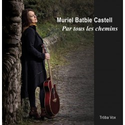 Par tous les chemins - Muriel Batbie Castell (CD)