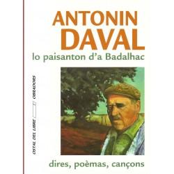 Antonin Daval, lo paisanton d'a Badalhac : dires, poèmas, cançons