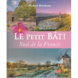 Le petit bâti, Sud de la France - Hubert Delobette (cubertuta)