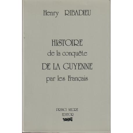 Histoire de la conquête de la Guyenne par les Français - Henry Ribadieu (cubertura)