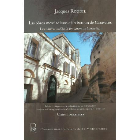 Las obros mescladissos d'un baroun de Caravetos - Jacques Roudil