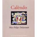Calèndo, Catalogue d'exposition - Mas-Felipe Delavouët