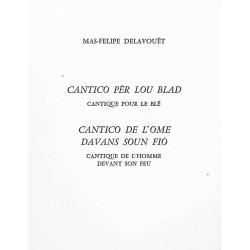 Cantico pèr lou blad - Cantico de l'ome davans soun fiò - Mas-Felipe Delavouët