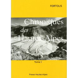 Chroniques des Hautes-Alpes - Fortolis - Tome I