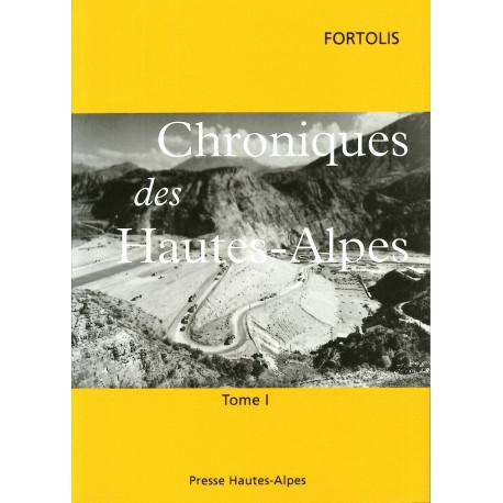 Chroniques des Hautes-Alpes - Tome I - Fortolis