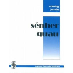 Sénher quau - Romieg Juméu
