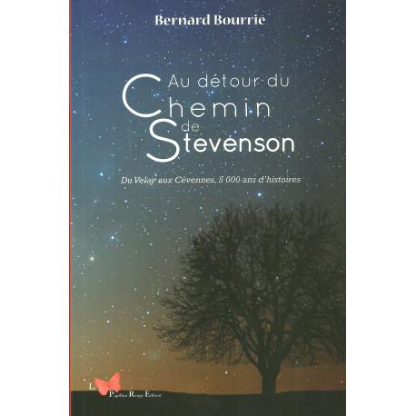 Au détour du chemin de Stevenson - Du Velay aux Cévennes, 5 000 ans d'histoires - Bernard Bourrié