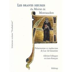 Les Braves heures du Monge de Montaudon - Luc de Goustine